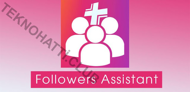 Followers Assistant Premium Son Sürüm Apk İndir - 2020