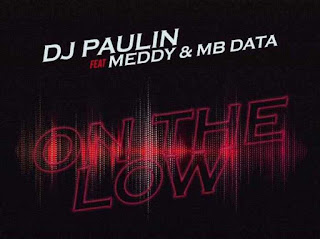 Audio DJ Paulin ft Meddy x MB Data - On The Low Mp3 Download