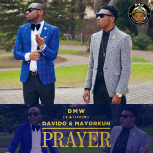 DMW Ft. Davido x Mayorkun – Prayer