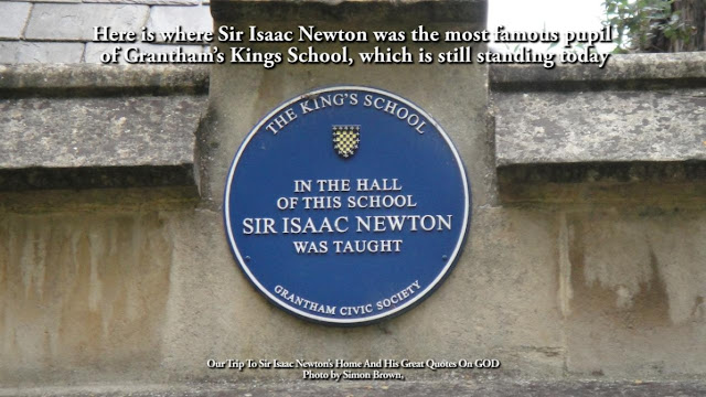 Here is where Sir Isaac Newton was the most famous pupil  of Grantham's Kings School, which is still standing today