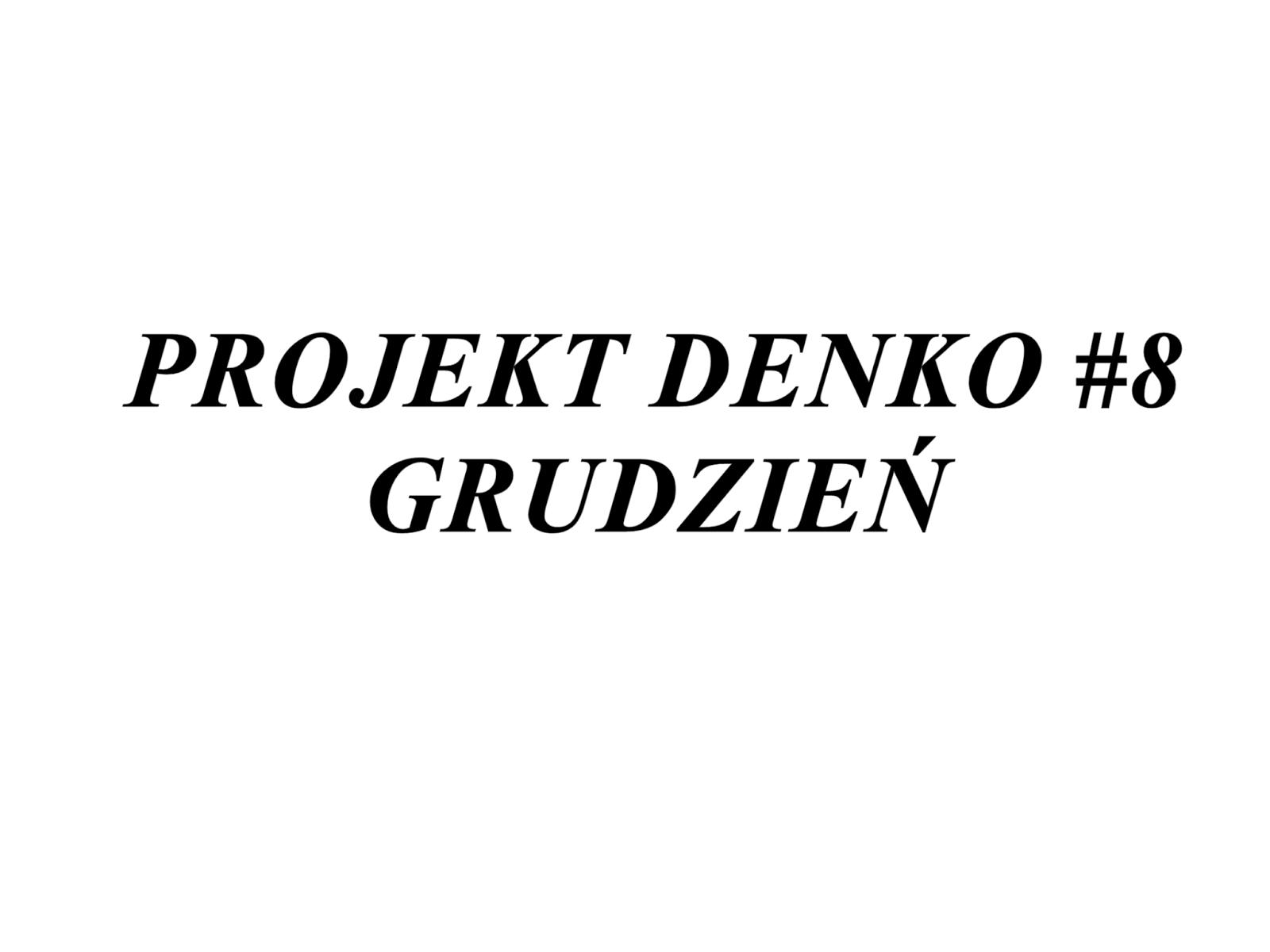 Projekt denko #8 | grudzień 2017