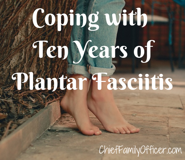 Coping with Ten Years of Plantar Fasciitis