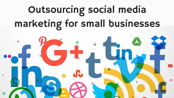 7+ Reasons Small Businesses Should Outsource Social Media Management