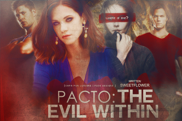 CF - Pacto: The Evil Within (SweetFlower) [0] (capa 300 do blog!)