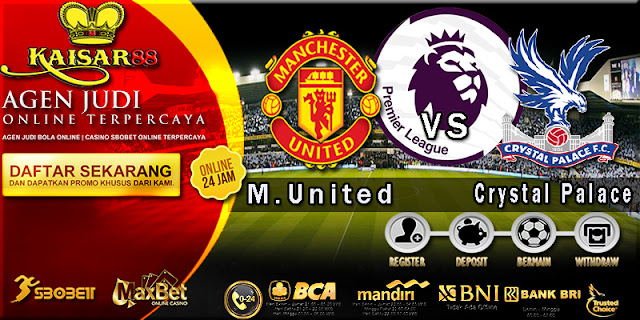 PREDIKSI BOLA TEBAK SKOR JITU LIGA ENGLISH PREMIER LEAGUE MANCHESTER UNITED VS CRYSTAL PALACE 30 SEPTEMBER 2017