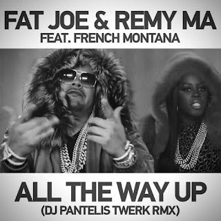 F a t J o e & Remy Ma Ft. French Montana - All The Way Up (DJ Pantelis Twerk RMX