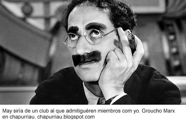 May siría de un club al que admitiguéren miembros com yo, Groucho Marx