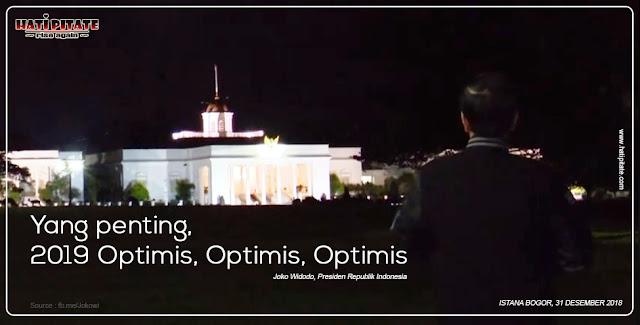 Pesan Jokowi : 2019 Optimis, Optimis, dan Optimis