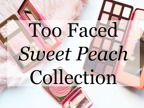 Too Faced Sweet Peach Collection | My Picks
