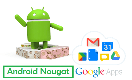 How to Download and Install Android Nougat GAPPS 7.x.x