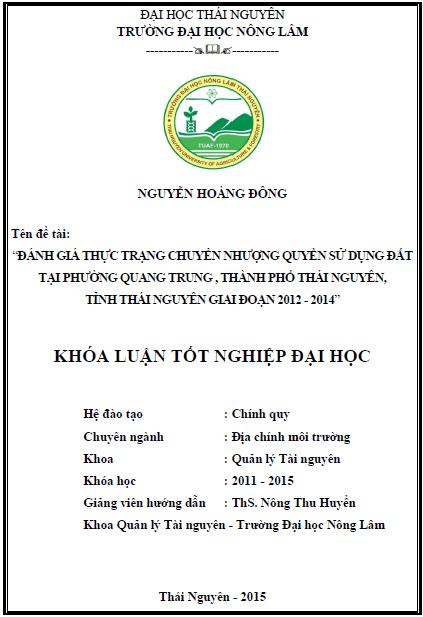 Đánh giá thực trạng chuyển nhượng quyền sử dụng đất tại Phường Quang Trung thành phố Thái Nguyên tỉnh Thái Nguyên giai đoạn 2012 – 2014