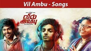 Vil Ambu Songs _ Anirudh, GV Prakash, D. Imman _ Navin _ Orange Music