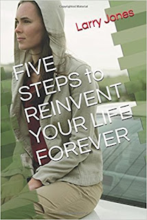 FIVE STEPS to REINVENT YOUR LIFE FOREVER