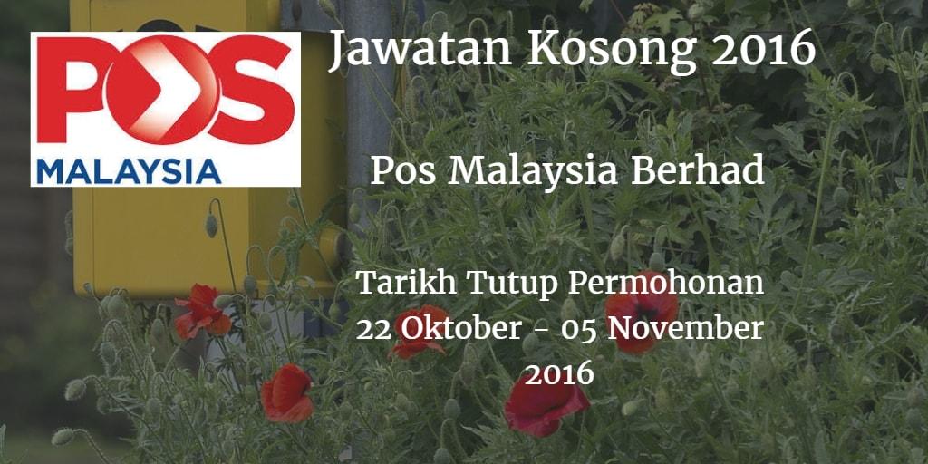 Jawatan Kosong Pos Malaysia Berhad  22 Oktober - 05 November 2016