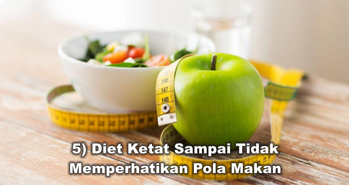 7 Cara Mengatur Pola Makan Diet Ketat Aman Dan Efektif