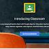 المنصة التعليمية من غوغل Classroom متاحة الآن للعموم