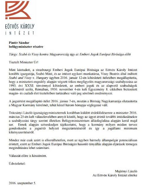 Mint köztudott, a strasbourgi Emberi Jogok Európai Bírósága az Eötvös Károly Intézet korábbi igazgatója, Szabó Máté, és az intézet egykori munkatársa, Vissy Beatrix által indított Szabó and Vissy v. Hungary ügyben 2016. január 12-én kihirdetett ítéletében megállapította, hogy a miniszteri engedély alapján végzett titkos megfigyelés magyarországi szabályozása sérti az európai minimum-követelményeket.