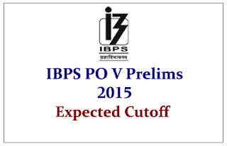 IBPS PO Prelims 2015- Expected Cutoff (Section Wise and Category Wise)