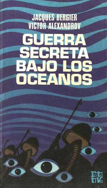Guerra Secreta Bajo los Océanos de Jacques Bergier y Victor Alexandrov