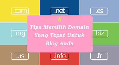 Sudah tidak menjadi diam-diam lagi jikalau orang lebih suka mengingat hal yang menarik dari s Tips Memilih Domain Yang Tepat Untuk Blog Anda