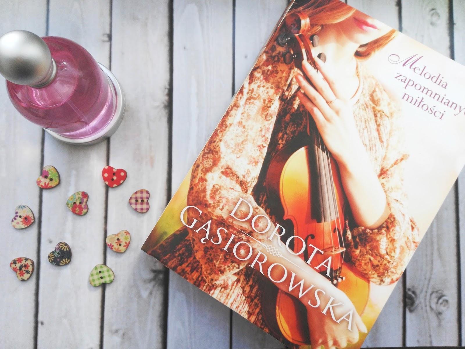 Melodia zapomnianych miłości Dorota Gąsiorowska -recenzja
