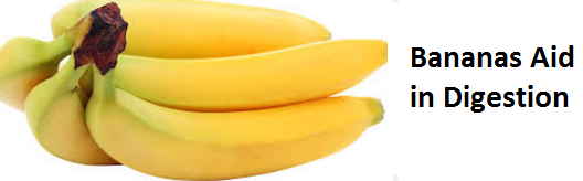 Health Benefits of Banana fruit - Bananas Aid in Digestion