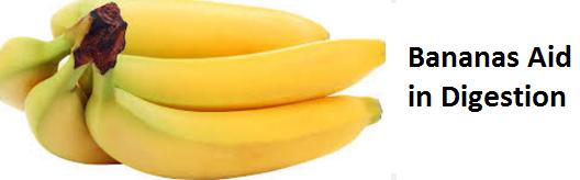 Health Benefits of Banana fruit - Bananas Aid in Digestion