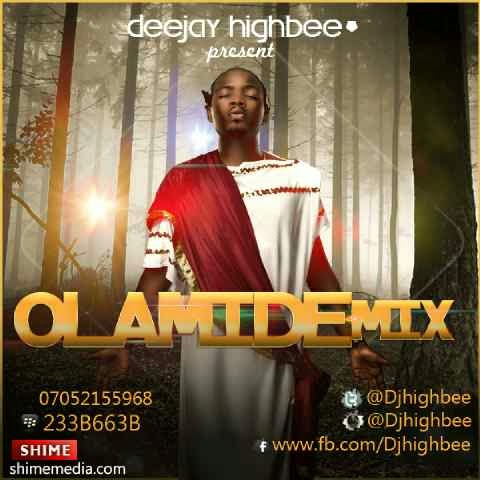 DJ Highbee - Olamide Mix
