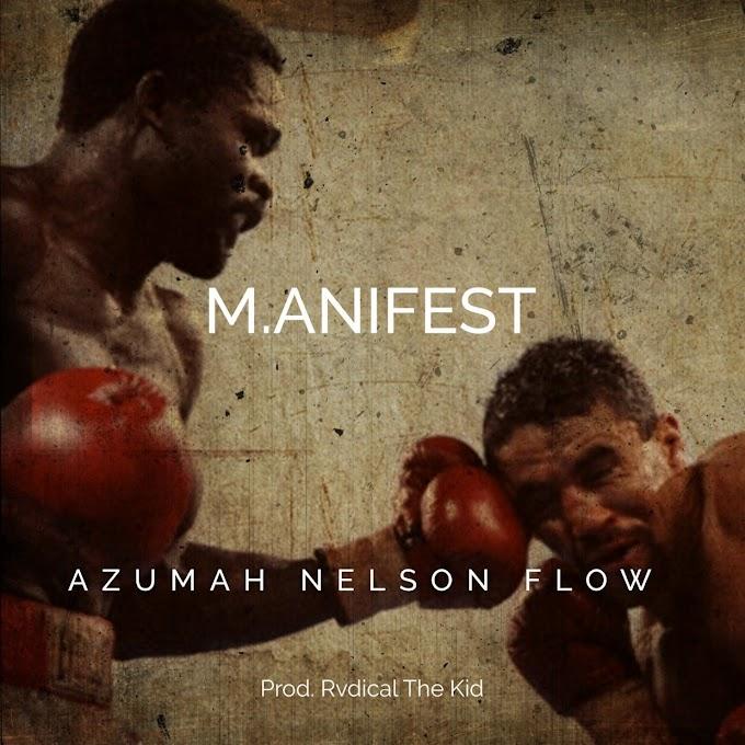 New Music: Azumah Nelson Flow – M.anifest