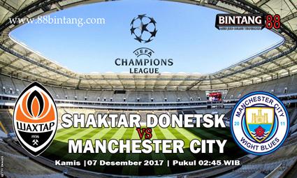 Prediksi Skor Bola Shaktar Donetsk vs Manchester City 07 Desember 2017