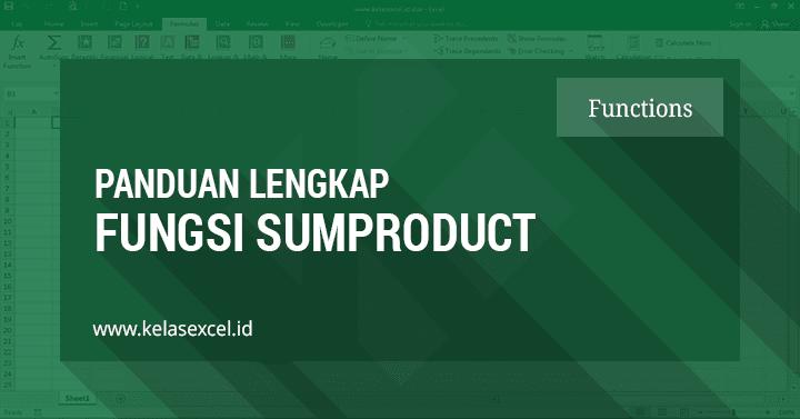Cara Menggunakan Fungsi SUMPRODUCT Pada Microsoft Excel