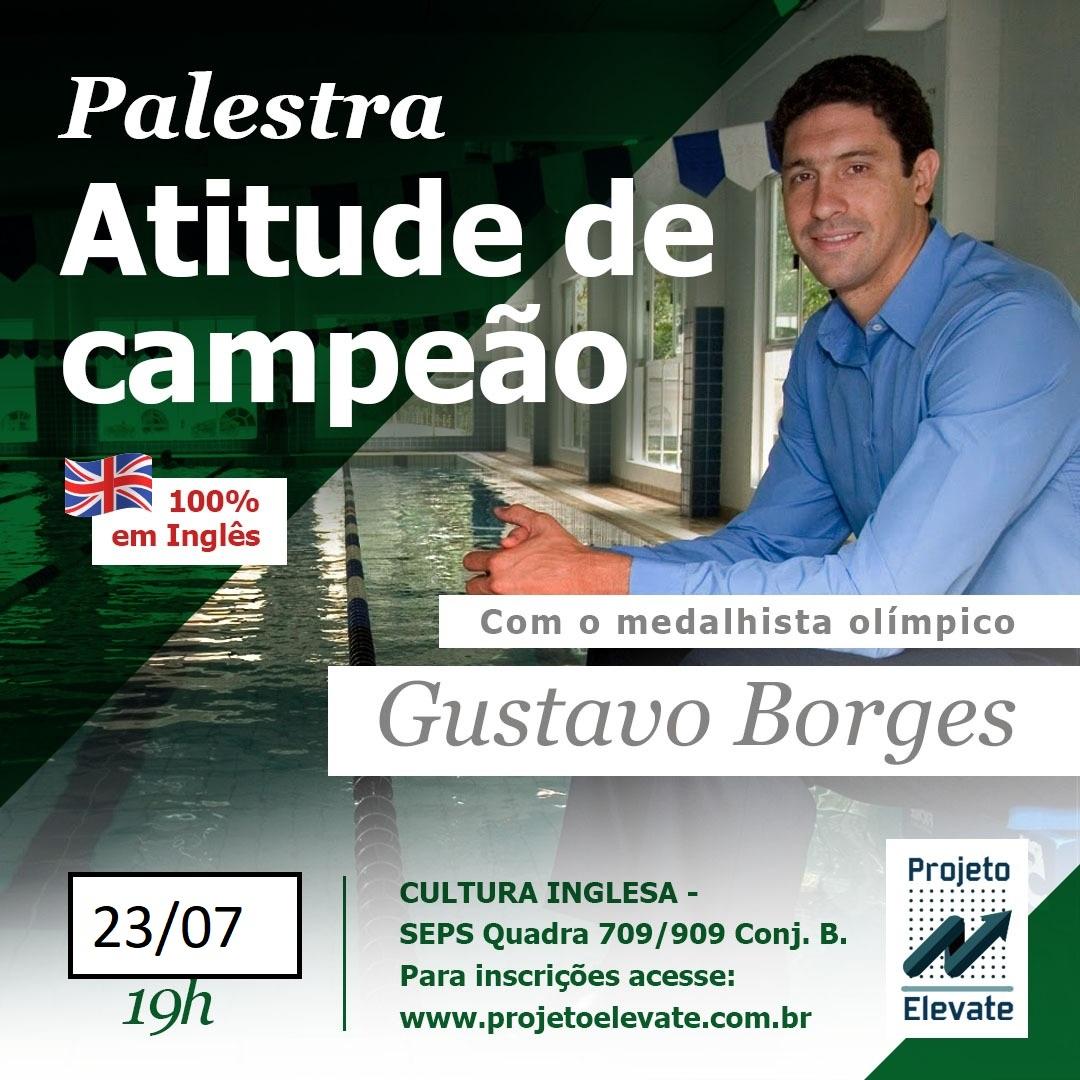 Palestra 100% em Inglês com Gustavo Borges em Brasília: Atitude de Campeão