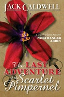 Book cover: The Last Adventure of the Scarlet Pimpernel by Jack Caldwell