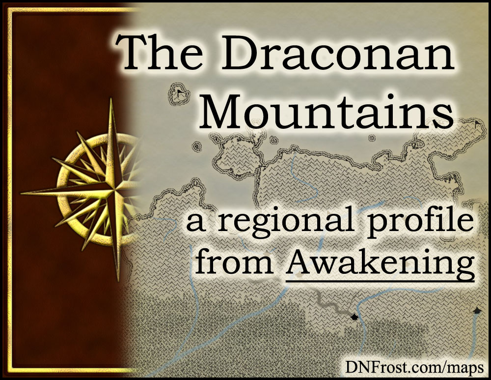 The Draconan Mountains: northern reaches of dragons and men http://www.dnfrost.com/2015/12/the-draconan-mountains-regional-profile.html #TotKW A regional profile by D.N.Frost @DNFrost13 Part 6 of a series.