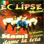 eclipse musical mami dame la teta