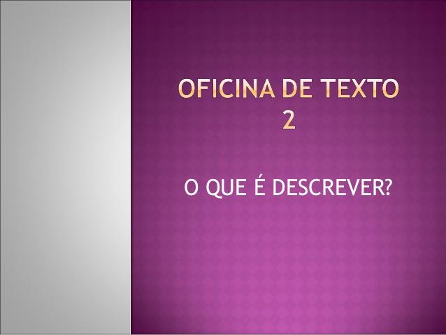 ATIVIDADE TEXTO DESCRITIVO 7o ANO