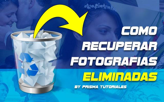 Recuperar_Fotografías_Eliminadas_by_Prisma_Tutoriales