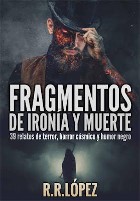 Fragmentos de ironía y muerte - R.R. López