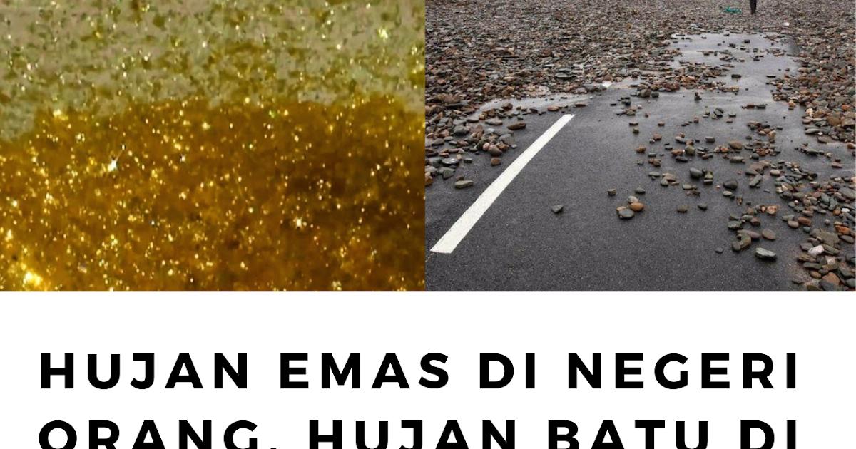 Hujan Emas Di Negeri Orang Hujan Batu Di Negeri Sendiri