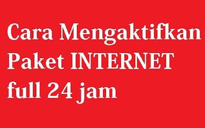 bagaimana cara mengaktifkan paket internet indosat full  cara mengaktifkan paket internet Indosat Full 24 Jam Banjir kuota data