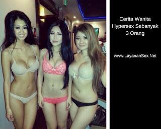 Cerita Wanita Hypersex Sebanyak 3 Orang