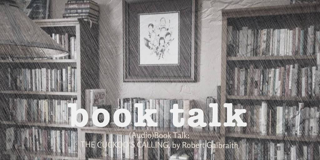 Audiobook Talk THE CUCKOO'S CALLING Robert Galbraith The 3 R's Blog