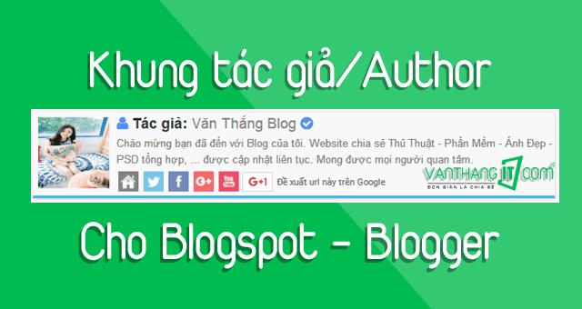 Hướng dẫn tạo khung tác giả/ Author cho Blogspot