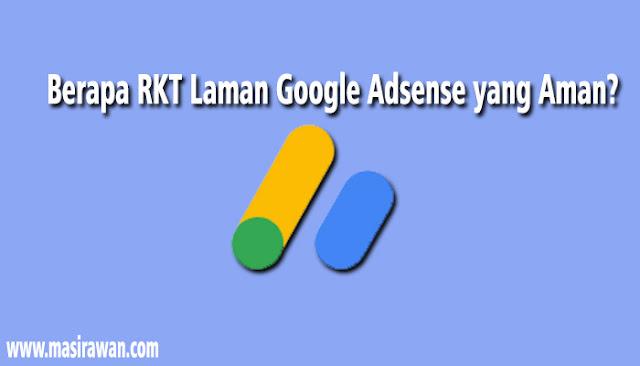Berapa RKT Laman Google Adsense yang Aman? Inilah Penjelasan Lengkap