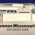 5 Common Misconceptions About Website Design