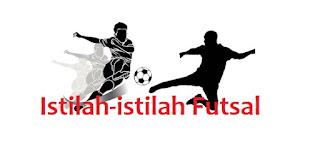 Istilah dalam Futsal