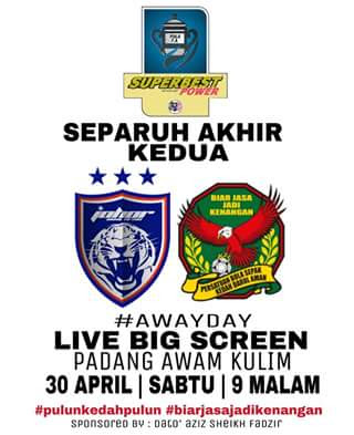 big screen jdt vs kedah 30 april 2016