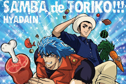 [Lirik+Terjemahan] Hyadain - Samba de Toriko!!!