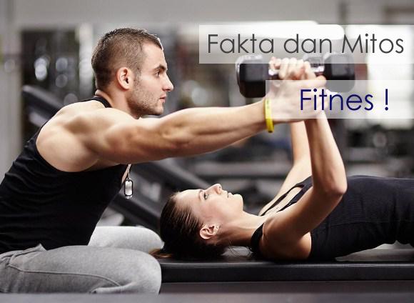 Fakta dan Mitos Fitnes