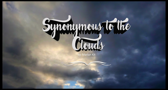 SYNONYMOUS TO THE CLOUDS